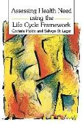 Assessing Health Needs Using the Life Cycle Framework
