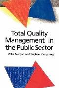 Total Quality Management in the Public Sector : An International Perspective - Colin Morgan ...