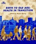 Birth to Old Age Health in Transition