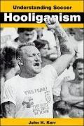 Understanding Soccer Hooliganism