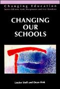 Changing Our Schools Linking School Effectiveness and School Improvement