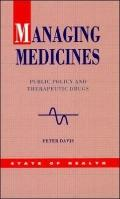 Managing Medicine Public Policy and Therapeutic Drugs
