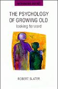 Psychology of Growing Old Looking Forward