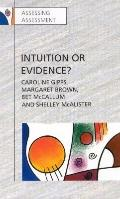 Intuition or Evidence? Teachers and National Assessment of Seven-Year-Olds