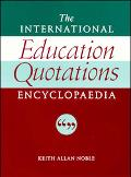 International Education Quotations Encyclopaedia