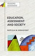 Education, Assessment, and Society : A Sociological Analysis