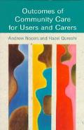 Outcomes of Community Care for Users and Carers A Social Services Perspective
