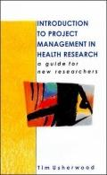 Introduction to Project Management in Health Research A Guide for New Researchers