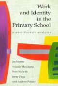 Work and Identity in the Primary School A Post-Fordist Analysis