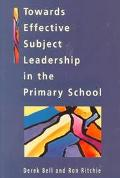 Towards Effective Subject Leadership in the Primary School