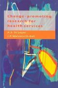 Change-Promoting Research for Health Services A Guide for Research Managers, R & D Commissio...