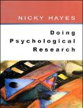 Doing Psychological Research Gathering and Analyzing Data