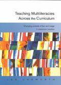 Teaching Multiliteracies Across the Curriculum Changing Contexts of Text and Image in Classroom Practice