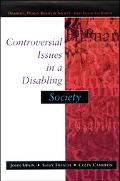 Controversial Issues in a Disabling Society