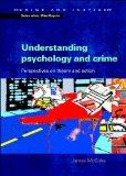 Understanding Psychology And Crime Perspectives On Theory And Action