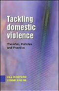 Tackling Domestic Violence Theories, Policies And Practice