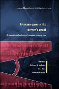 Primary Care in the Driver's Seat Organizational Reform In European Primary Care