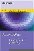 Ageing Well Quality of Life in Old Age