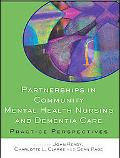 Partnerships in Community Mental Health Nursing And Dementia Care Practice Perspectives