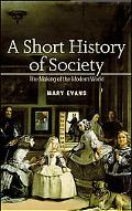 Short History of Society The Making of the Modern World