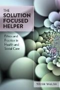 Solution-Focused Therapy : Ethics and Practice in Health and Social Care