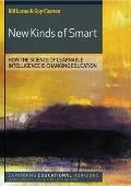 New Kinds of Smart: How the Science of Learnable Intelligence Is Changing Education (Expanding Educational Horizons)