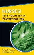 Nurses! Test Yourself in Pathophysiology