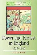 Power and Protest in England 1525-1640