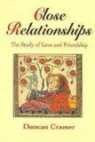 Close Relationships The Study of Love and Friendship