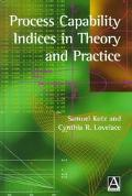 Process Capability Indices in Theory and Practice