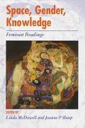 Space, Gender, Knowledge Feminist Readings