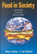 Food in Society Economy, Culture, Geography