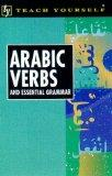 Arabic Verbs and Essential Grammar (Teach Yourself)