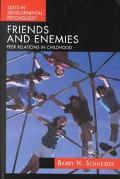 Friends and Enemies Peer Relations in Childhood