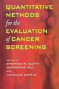 Quantitative Methods for the Evaluation of Cancer Screening