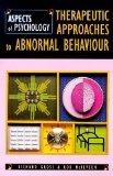 Therapeutic Approaches To Abnormal Behaviour (Aspects of Psychology)