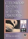 Childhood Asthma and Other Wheezing Disorders