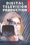 Digital Television Production A Handbook
