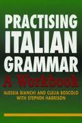 Practising Italian Grammar (A Hodder Arnold Publication)