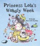 Princess Lola's Wobbly Week