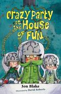 Crazy Party at the House of Fun (House of Fun Series)