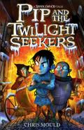 Pip and the Twilight Seekers (Spindlewood)