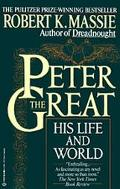 Peter the Great His Life and World
