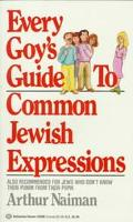 Every Goy's Guide to Common Jewish Expressions - Arthur Naiman - Mass Market Paperback - REI...