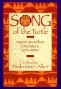 Song of the Turtle: American Indian Literature, 1974-1994 - Paula Gunn Allen - Hardcover