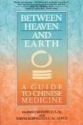 Between Heaven and Earth A Guide to Chinese Medicine