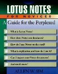 Lotus Notes for Novices: A Guide for the Perplexed - Allen W. Sim - Paperback