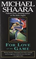 For Love of the Game A Novel