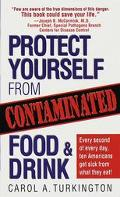 Protect Yourself from Contaminated Food and Drink - Carol Turkington - Mass Market Paperback...