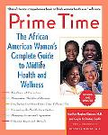 Prime Time The African American Woman's Complete Guide to Midlife Health and Wellness